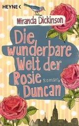 Miranda  Dickinson - Die wunderbare Welt der Rosie Duncan