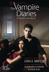 Lisa J.  Smith - The Vampire Diaries - Stefan's Diaries - Am Anfang der Ewigkeit