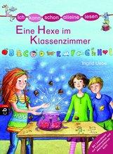 Ingrid  Uebe - Ich kann schon alleine lesen - Eine Hexe im Klassenzimmer