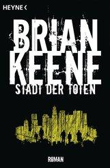 Brian  Keene - Stadt der Toten