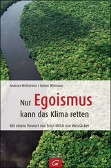 Andreas  Wolfsteiner, Günter  Wittmann - Nur Egoismus kann das Klima  retten