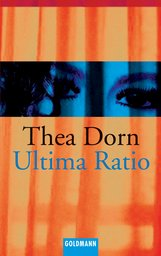 Thea  Dorn - Ultima Ratio