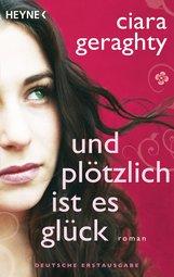 Ciara  Geraghty - Und plötzlich ist es Glück