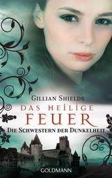 Gillian  Shields - Das heilige Feuer
