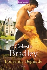Celeste  Bradley - Lodernde Begierde