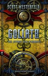 Scott  Westerfeld - GOLIATH - Die Stunde der Wahrheit
