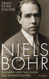 Ernst Peter  Fischer - Niels Bohr