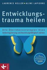 Laurence  Heller, Aline  LaPierre - Entwicklungstrauma heilen