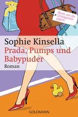 Sophie  Kinsella - Prada, Pumps und Babypuder