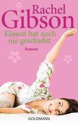 Rachel  Gibson - Küssen hat noch nie geschadet