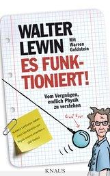 Walter  Lewin, Warren  Goldstein - Es funktioniert!