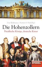 Uwe  Klußmann  (Hrsg.), Norbert F.  Pötzl  (Hrsg.) - Die Hohenzollern