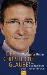 Wolfgang  Huber - Der christliche Glaube