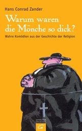 Hans Conrad  Zander - Warum waren die Mönche so dick?