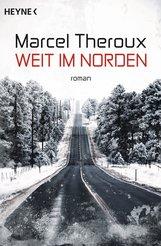 Marcel  Theroux - Weit im Norden