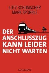 Lutz  Schumacher, Mark  Spörrle - Der Anschlusszug kann leider nicht warten