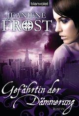 Jeaniene  Frost - Gefährtin der Dämmerung
