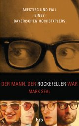 Mark  Seal - Der Mann, der Rockefeller war