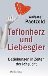 Wolfgang  Paetzold - Teflonherz und Liebesgier
