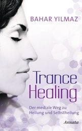 Bahar  Yilmaz - Trance Healing