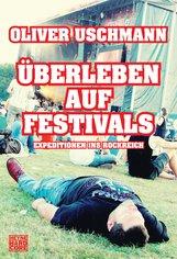 Oliver  Uschmann - Überleben auf Festivals
