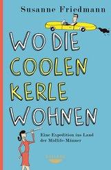 Susanne  Friedmann - Wo die coolen Kerle wohnen