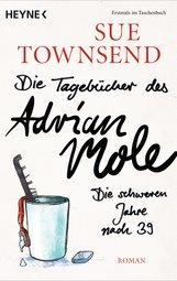 Sue  Townsend - Die Tagebücher des Adrian Mole: Die schweren Jahre nach 39