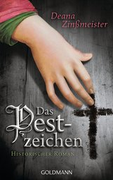 Deana  Zinßmeister - Das Pestzeichen