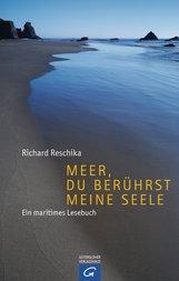 Richard  Reschika - Meer, du berührst meine Seele