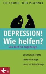 Fritz  Kamer, John P.  Kummer - Depression! Wie helfen?