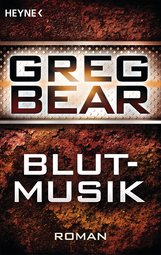 Greg  Bear - Blutmusik