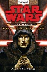 Drew  Karpyshyn - Star Wars. Darth Bane. Schöpfer der Dunkelheit