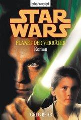 Greg  Bear - Star Wars. Planet der Verräter. Roman
