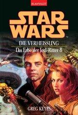 Greg  Keyes - Star Wars. Das Erbe der Jedi-Ritter 8. Die Verheißung
