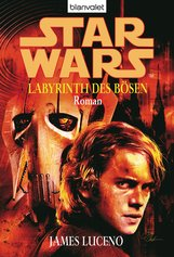 James  Luceno - Star Wars. Labyrinth des Bösen