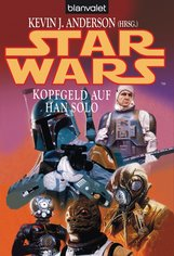 Kevin J.  Anderson  (Hrsg.) - Star Wars. Kopfgeld auf Han Solo