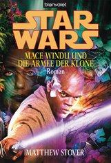Matthew  Stover - Star Wars. Mace Windu und die Armee der Klone