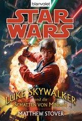 Matthew  Stover - Star Wars. Luke Skywalker und die Schatten von Mindor