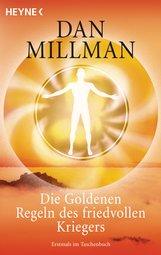 Dan  Millman - Die Goldenen Regeln des friedvollen Kriegers