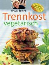 Ursula  Summ - Trennkost vegetarisch