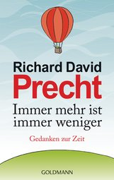 Richard David  Precht - Immer mehr ist immer weniger