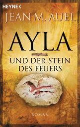 Jean M.  Auel - Ayla und der Stein des Feuers