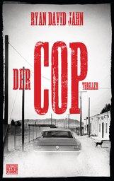 Ryan David  Jahn - Der Cop