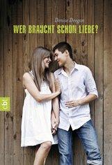 Denise  Deegan - Wer braucht schon Liebe?