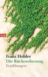 Franz  Hohler - Die Rückeroberung