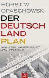 Horst W.  Opaschowski - Der Deutschland-Plan
