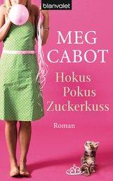 Meg  Cabot - Hokus Pokus Zuckerkuss