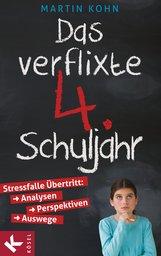 Martin  Kohn - Das verflixte 4. Schuljahr