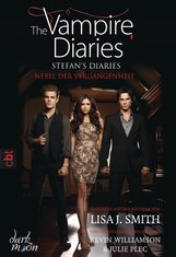 Lisa J.  Smith - The Vampire Diaries  - Stefan's Diaries - Nebel der Vergangenheit