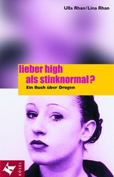 Ulla  Rhan, Lina  Rhan - Lieber high als stinknormal?